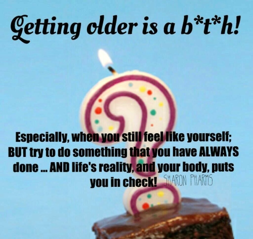 Getting Older is a ... Image. Created by me January 10, 2015